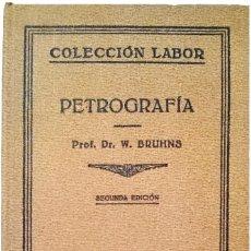 Libros antiguos: PETROGRAFÍA / W. BRUHNS . BARCELONA : LABOR, 1932.. Lote 121562639