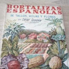 Libros antiguos: HORTALIZAS ESPAÑOLAS DE TALLOS, HOJAS Y FLORES - CÉSAR ARRÓNIZ - MINISTERIO DE AGRICULTURA. Lote 121595639
