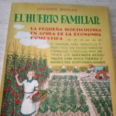 Libros antiguos: EL HUERTO FAMILIAR - JOAQUIN BUIGAS - COLECCIÓN SOL - EDITORIAL BAUZÁ - BARCELONA. Lote 121596507