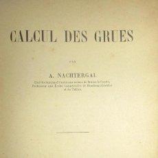 Livres anciens: MANUAL DE INGENIERÍA DE GRÚAS ORIGINAL DE 1910. CALCUL DES GRUES. POR A. NACHTERGAL.. Lote 121599967