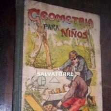 Libros antiguos: GEOMETRIA PARA NIÑOS. EDITORIAL SATURNINO CALLEJA. 1915.MADRID.S.C.FERNANDEZ. Lote 121623311