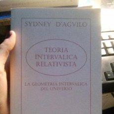 Libros antiguos: TEORÍA INTERVALICA RELATIVISTA, SYDNEY D'AGVILO, INTERVALIC UNIVERSITY.. Lote 121633495
