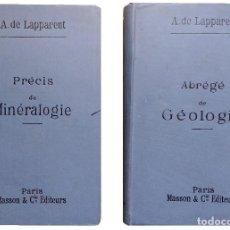 Libros antiguos: PRÉCIS DE MINÉRALOGIE. ABRÉGÉ DE GÉOLOGIE / A. DE LAPPARENT. PARIS: MASSON & CIE EDITEURS, 1902-1907. Lote 121644711