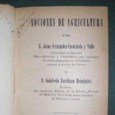 Libros antiguos: FERNANDEZ-CASTAÑEDA, J. Y ESCRIBANO, G: NOCIONES DE AGRICULTURA. PRIMERA EDICIÓN 1909. Lote 121666655