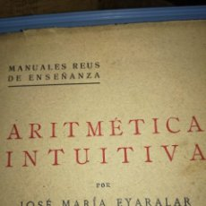 Libros antiguos: ARITMÉTICA INTUITIVA.EDITORIAL REUS 1932. Lote 121920527