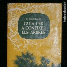 Libros antiguos: F1 GUIA PER A CONEIXER ELS ARBRES F MASCLANS CENTRE DE EXCURSIONISTES DE CATALUNYA. Lote 130856773