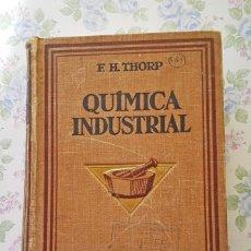 Libros antiguos: 1925 CURSO QUIMICA INDUSTRIAL FRANK HALL THORP WARREN K. LEWIS. Lote 122911527