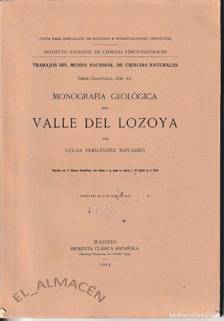 MONOGRAFÍA GEOLÓGICA DEL VALLE DEL LOZOYA (FDEZ. NAVARRO 1915) SIN USAR (Libros Antiguos, Raros y Curiosos - Ciencias, Manuales y Oficios - Paleontología y Geología)