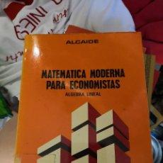 Libros antiguos: ALCAIDE, ÁNGEL. MATEMÁTICA MODERNA PARA ECONOMISTAS: ÁLGEBRA LINEAL MADRID: AGUILAR, 1973 485 PÁGS. Lote 123065551