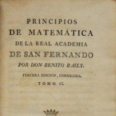 Libros antiguos: PRINCIPIOS DE MATEMÁTICA DE LA REAL ACADEMIA DE SAN FERNANDO. TERCERA EDICION, CORREGIDA. TOMO II.. Lote 123160430
