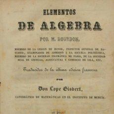 Libros antiguos: ELEMENTOS DE ÁLGEBRA. - BOURDON, M. MADRID, 1860.. Lote 123167264