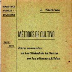 Libros antiguos: BIBLIOTECA AGRARIA SOLARIANA. METODOS DE CULTIVO EN LOS CLIMAS CALIDOS. L. TALLARICO.TOMO XXVII.1905. Lote 123328495