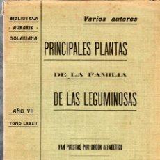 Libros antiguos: BIBLIOTECA AGRARIA SOLARIANA. PRINCIPALES PLANTAS DE LA FAMILIA DE LAS LEGUMINOSAS.TOMO XXXII.1910. Lote 123328871
