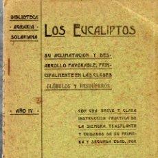 Libros antiguos: BIBLIOTECA AGRARIA SOLARIANA. LOS EUCALIPTOS. ACLIMATACION Y DESARROLLO. DON M. J. AÑO IV. 1906. . Lote 123329491