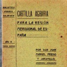 Libros antiguos: BIBLIOTECA AGRARIA SOLARIANA. CARTILLA AGRARIA PARA LA REGION MERIDIONAL DE ESPAÑA. J.M. PRIEGO. 190. Lote 123331263