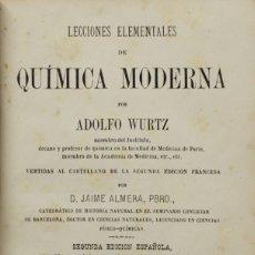 Libros antiguos: LECCIONES ELEMENTALES DE QUÍMICA MODERNA. - WURTZ, ADOLFO. BARCELONA, 1874. Lote 123261374