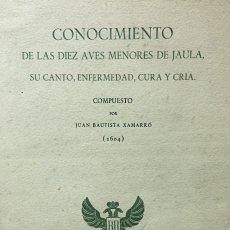 Libros antiguos: CONOCIMIENTO DE LAS DIEZ AVES MENORES DE JAULA, SU CANTO, ENFERMEDAD, CURA Y CRIA. - XAMARRÓ, JUAN B. Lote 123261418