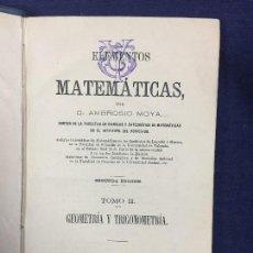Libros antiguos: ELEMENTOS MATEMATICAS AMBROSIO MOYA 1876 MATEMATICA GEOMETRIA TRIGONOMETRIA TEORIA EJERCICIOS. Lote 123561247