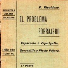 Libros antiguos: BIBLIOTECA AGRARIA SOLARIANA. EL PROBLEMA FORRAJERO. P. RICALDONE. TOMO XCI. 2ª PARTE. 1910.. Lote 123573591