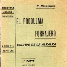 Libros antiguos: BIBLIOTECA AGRARIA SOLARIANA. EL PROBLEMA FORRAJERO. P. RICALDONE. TOMO LXII. 2ª PARTE. 1908.. Lote 123573671