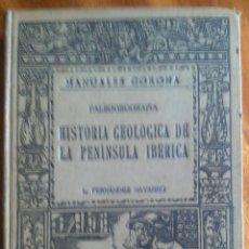 Libros antiguos: HISTORIA GEOLÓGICA DE LA PENÍNSULA IBÉRICA L. FERNÁNDEZ NAVARRO 1.916 MANUALES CORONA. Lote 123771135