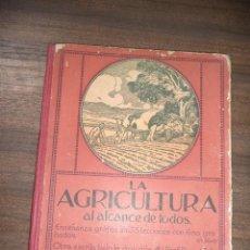 Libros antiguos: LA AGRICULTURA AL ALCANCE DE TODOS. DANIEL ZOLLA. A. JENNEPIN Y AD. HERLEM. 2ª ED. GUSTAVO GILI,1921. Lote 124007507