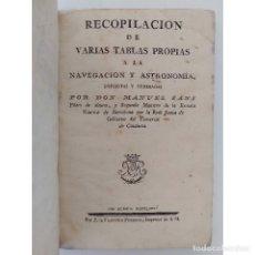 Livros antigos: RECOPILACIÓN DE VARIAS TABLAS PROPIAS A LA NAVEGACIÓN Y ASTRONOMÍA. MANEL SANS. ED PIFERRER, 1795. Lote 124198683