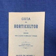 Libros antiguos: GUÍA DEL HORTICULTOR CULTIVO DE HORTALIZAS Y FORRAJES 10 EDICIÓN HIJOS DE NONELL 1920. Lote 124488915