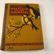Libros antiguos: LAS MARAVILLAS DE LOS ANIMALES . AGUSTIN BALLVE. 1931.. Lote 124532707