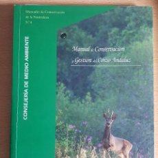 Libros antiguos: MANUAL DE CONSERVACIÓN Y GESTIÓN DEL CORZO ANDALUZ. MEDIO AMBIENTE. Lote 159465522