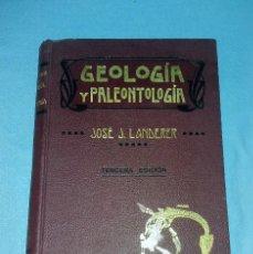 Libros antiguos: LIBRO DE GEOLOGIA Y PALEONTOLOGIA JOSE J. LANDERER AÑO 1919 MUY BUEN ESTADO ORIGINAL. Lote 125278211