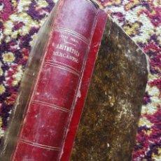 Libros antiguos: TRATADO DE ARITMETICA MERCANTIL - DON FERNANDO LOPEZ TORAL, (ZARAGOZA) -3º EDICIÓN, 1895.. Lote 125317715