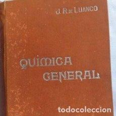 Libros antiguos: QUÍMICA GENERAL J. R. DE LUANCO MANUALES SOLER. Lote 125345647