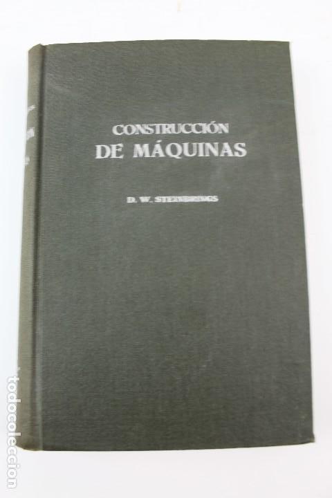 L- 4863. CONSTRUCCION DE MAQUINAS. D.W. STEINBRINGS. GUSTAVO GILI, AÑO 1951. (Libros Antiguos, Raros y Curiosos - Ciencias, Manuales y Oficios - Paleontología y Geología)