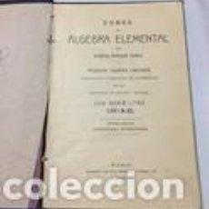 Libros antiguos: CURSO DE ÁLGEBRA ELEMENTAL. EUSEBIO SÁNCHEZ RAMOS Y TEODORO SABRÁS CAUSUPÉ. 1903. Lote 125453623