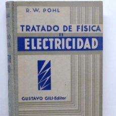 Libros antiguos: TRATADO DE FÍSICA. II ELECTRICIDAD. DR. R.W. POHL. GUSTAVO GILI EDITOR. BARCELONA.1932. Lote 125554827