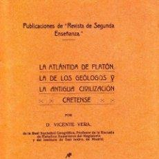 Libros antiguos: LA ATLÁNTIDA DE PLATÓN, LA DE LOS GEÓLOGOS Y LA ANTIGUA CIVILIZACIÓN CRETENSE. VICENTE VERA. Lote 126064927