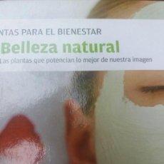 Libros antiguos: BELLEZA NATURAL - PLANTAS PARA EL BIENESTAR - C. DE LECTORES - TAPA DURA. Lote 126161091