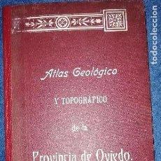 Libros antiguos: ATLAS GEOLÓGICO Y TOPOGRÁFICO DE LA PROVINCIA DE OVIEDO. Lote 126286079