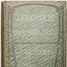 Libros antiguos: LENGUAJE DE LAS FLORES Y DE LOS COLORES, ADICIONADO CON EL DE LA SOMBRILLA Y PAÑUELO, EMBLEMAS DE LA. Lote 145682488