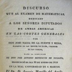 Libros antiguos: DISCUSO QUE AL EXAMEN DE MATEMÁTICAS , DEDICADO A LOS SEÑORES DIPUTADOS DE AMBAS AMÉRICAS EN LAS. Lote 123212435