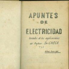 Libros antiguos: APUNTES DE ELECTRICIDAD TOMADOS DE LAS EXPLICACIONES DEL PROFESOR SR. CHECA. Lote 126848971