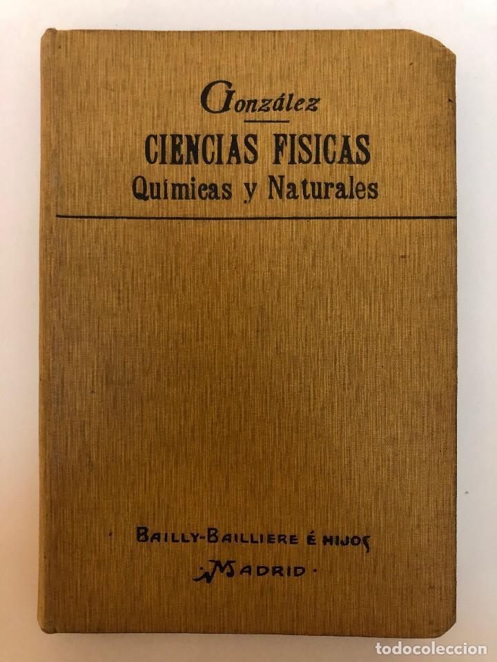Libros antiguos: PRIMERAS NOCIONES DE CIENCIAS FÍSICAS, QUÍMICAS Y NATURALES. 1907 - Foto 2 - 127477299