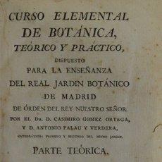 Libros antiguos: CURSO ELEMENTAL DE BOTÁNICA, TEÓRICO Y PRÁCTICO, DISPUESTO PARA LA ENSEÑANZA DEL REAL JARDÍN.... Lote 123195840