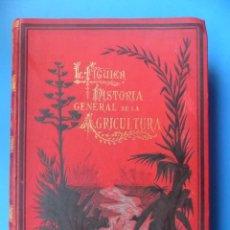 Libros antiguos: HISTORIA GENERAL DE LA AGRICULTURA - ESTUDIO TEORICO-PRÁCTICO - ED. JAIME SEIX, TOMO I - C.1890. Lote 127656171