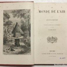 Libros antiguos: LE MONDE DE L'AIR. - MANGIN, ARTHUR. TOURS, 1885.. Lote 123212355