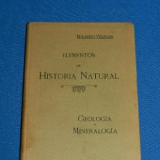 Libros antiguos: (MF) EDUARDO VILLEGAS - ELEMENTOS DE HISTORIA NATURAL , GEOLOGIA Y MINIRALOGIA , VALLADOLID . Lote 127759687