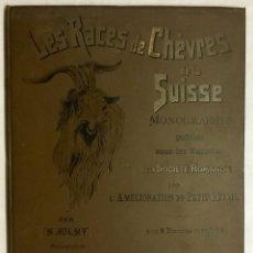 Libros antiguos: LES RACES DE CHÈVRES DE LA SUISSE. - JULMY, N. LAUSANNE ET AARAU, 1896. CON 8 LITOGRAFÍAS A COLOR. . Lote 127863663