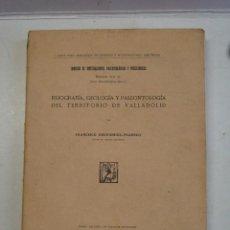 Libros antiguos: FCO. HERNÁNDEZ-PACHECO: FISIOGRAFÍA, GEOLOGÍA Y PALEONTOLOGIA DEL TERRITORIO DE VALLADOLID (1930). Lote 127930007