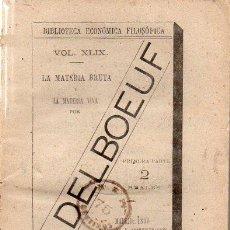 Libros antiguos: DELBOEUF : LA MATERIA BRUTA Y LA MATERIA VIVA TOMO I (1889). Lote 128322255